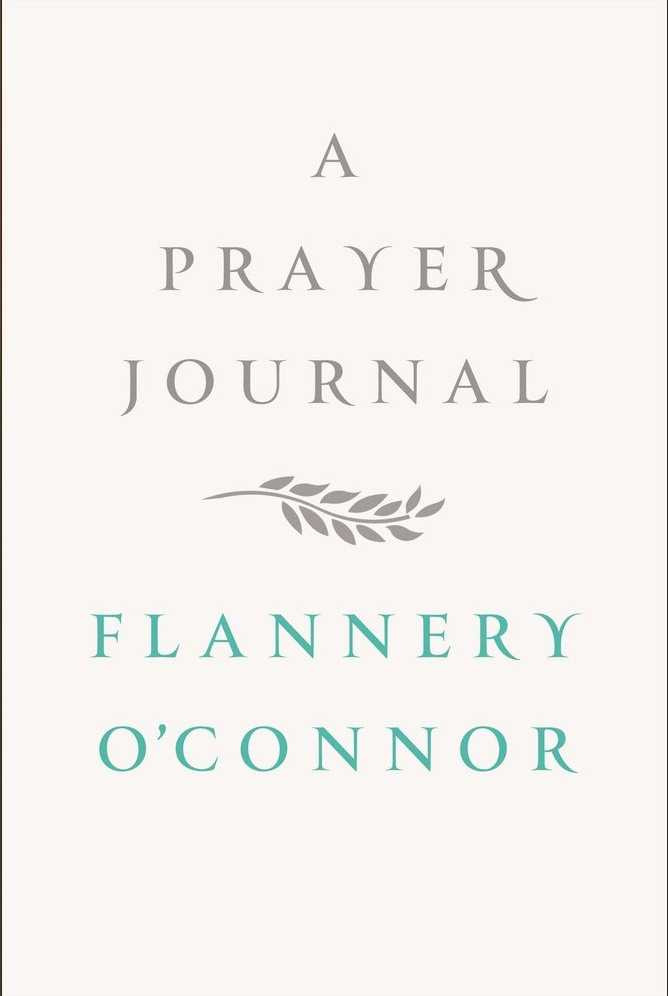 A Prayer Journal, by Flannery O'Connor